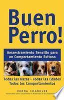 Descargar el libro libro Buen Perro! : Amaestramiento Sencillo Para Un Comportamiento Exitoso / Good Dog!