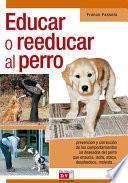 Descargar el libro libro Educar O Reeducar Al Perro