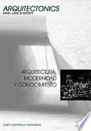Descargar el libro libro Arquitectura, Modernidad Y Conocimiento