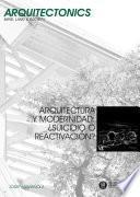 Descargar el libro libro Arquitectura Y Modernidad : ¿suicidio O Reactivación?