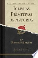 Descargar el libro libro Iglesias Primitivas De Asturias (classic Reprint)