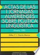 Descargar el libro libro Actas De Las I Jornadas Almerienses Sobre Política Lingüística