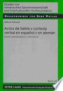 Descargar el libro libro Actos De Habla Y Cortesía Verbal En Español Y En Alemán