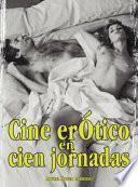 Descargar el libro libro Cine Erótico En Cien Jornadas