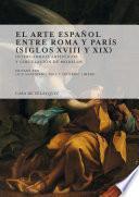 Descargar el libro libro El Arte Español Entre Roma Y París (siglos Xviii Y Xix)