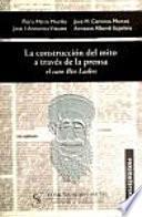 Descargar el libro libro La Construcción Del Mito A Través De La Prensa