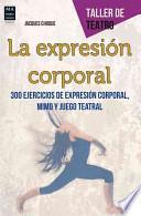 Descargar el libro libro La Expresion Corporal