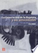 Descargar el libro libro La Generación De La Ruptura Y Sus Antecedentes