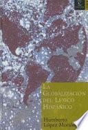 Descargar el libro libro La Globalización Del Léxico Hispánico