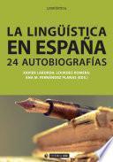 Descargar el libro libro La Lingüística En España. Autobiografías Intelectuales