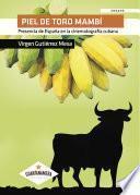 Descargar el libro libro Piel De Toro Mambí