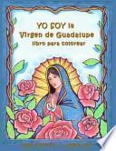 Descargar el libro libro Yo Soy La Virgen De Guadalupe