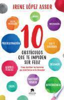 libro 10 Obstáculos Que Te Impiden Ser Feliz