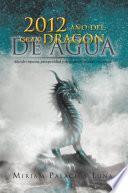 Descargar el libro libro 2012 Ano Del Gran Dragon De Agua