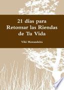 Descargar el libro libro 21 Días Para Retomar Las Riendas De Tu Vida