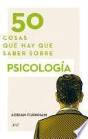Descargar el libro libro 50 Cosas Que Hay Que Saber Sobre Psicología