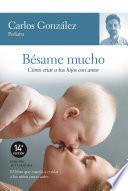 Descargar el libro libro Bésame Mucho