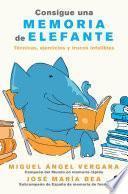 Descargar el libro libro Consigue Una Memoria De Elefante