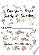 Descargar el libro libro Creating Your Own Dream Journal Spanish