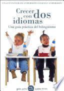 Descargar el libro libro Crecer Con Dos Idiomas