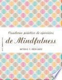 Descargar el libro libro Cuaderno Práctico De Ejercicios De Mindfulness