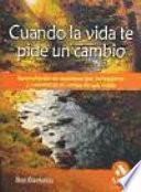 Descargar el libro libro Cuando La Vida Te Pide Un Cambio