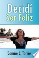 Descargar el libro libro Decidi Ser Feliz