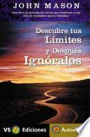 Descargar el libro libro Descubre Tus Limites Y Despues Ignoralos