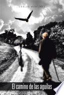 Descargar el libro libro El Camino De Las águilas