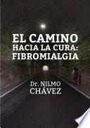 Descargar el libro libro El Camino Hacia La Cura: Fibromialgia