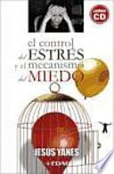 Descargar el libro libro El Control De Estrés Y El Mecanismo Del Miedo