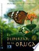 Descargar el libro libro El Despertar De La Oruga
