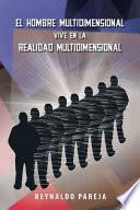 Descargar el libro libro El Hombre Multidimensional Vive En La Realidad Multidimensional