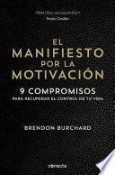 libro El Manifiesto Por La Motivacion. 9 Compromisos Para Recuperar El Control De Tu Vida. (the Motivation Manifesto)