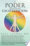 Descargar el libro libro El Poder De Nuestra Cicatrización
