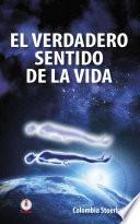 Descargar el libro libro El Verdadero Sentido De La Vida