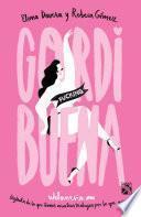 Descargar el libro libro Gordi Fucking Buena (edición Mexicana)