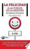 Descargar el libro libro La Felicidad A La Vuelta De La Esquina