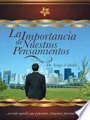 Descargar el libro libro La Importancia De Nuestros Pensamientos