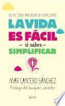 Descargar el libro libro La Vida Es Fácil Si Sabes Simplificar