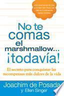 Descargar el libro libro No Te Comas El Marshmallow...todavía