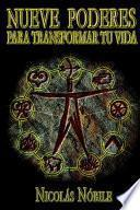 Descargar el libro libro Nueve Poderes Para Transformar Tu Vida