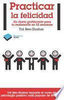 Descargar el libro libro Practicar La Felicidad