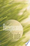 Descargar el libro libro Recuperando La Vida