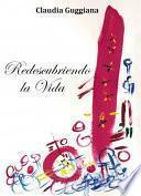 Descargar el libro libro Redescubriendo La Vida
