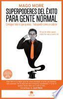 Descargar el libro libro Superpoderes Del éxito Para Gente Normal