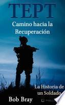 libro Tept Camino Hacia La Recuperación: La Historia De Un Soldado