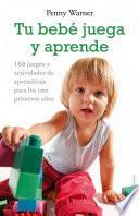Descargar el libro libro Tu Bebé Juega Y Aprende