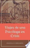 Descargar el libro libro Viajes De Una Psicóloga En Crisis