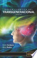 Descargar el libro libro Visión Cuántica Del Transgeneracional